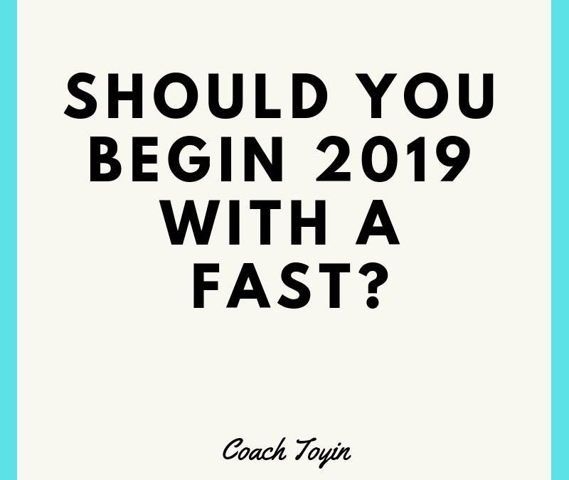 Should You Begin 2019 With A Fast?