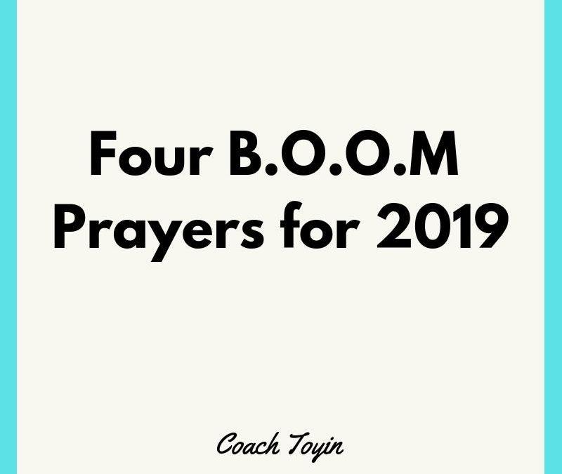 Four B.O.O.M Prayers For 2019