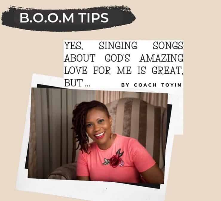 Yes, Singing Songs About God's Amazing Love For Me is Great, But …