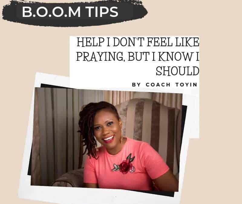 Help, I Don't Feel Like Praying But I Know I Should
