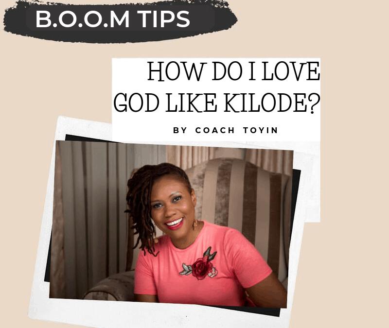 How Do I Love God Like Kilode