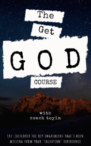 Get God Course with coach toyin
